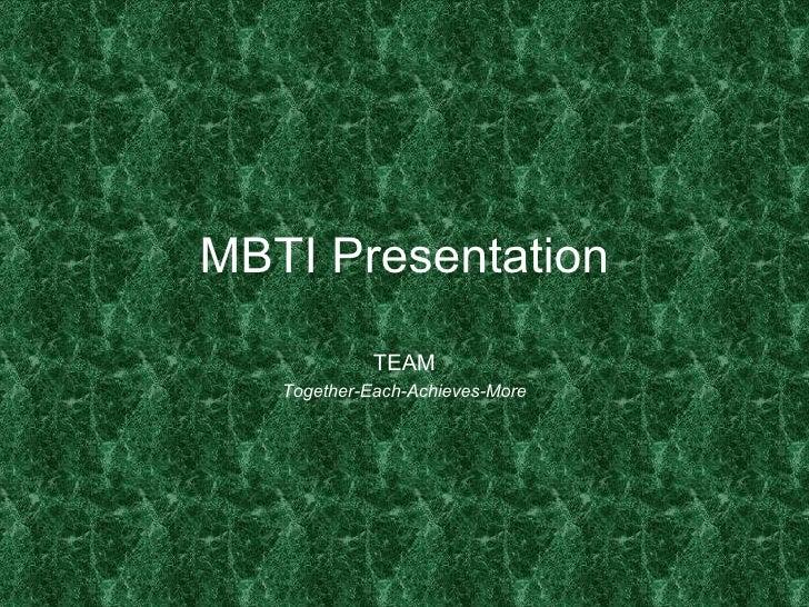 MBTI Presentation TEAM Together-Each-Achieves-More