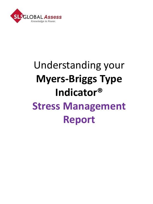 Understanding your Myers-Briggs Type     Indicator®Stress Management       Report