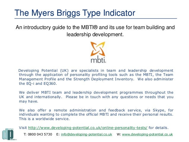 The Myers Briggs Type IndicatorThe Myers Briggs Type Indicator An introductory guide to the MBTI® and its use for team bui...