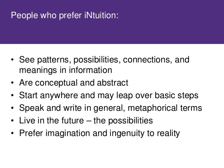 How do you prefer to take in information?     • Review the characteristics of Sensing and   iNuition on Page 6 of Introduc...