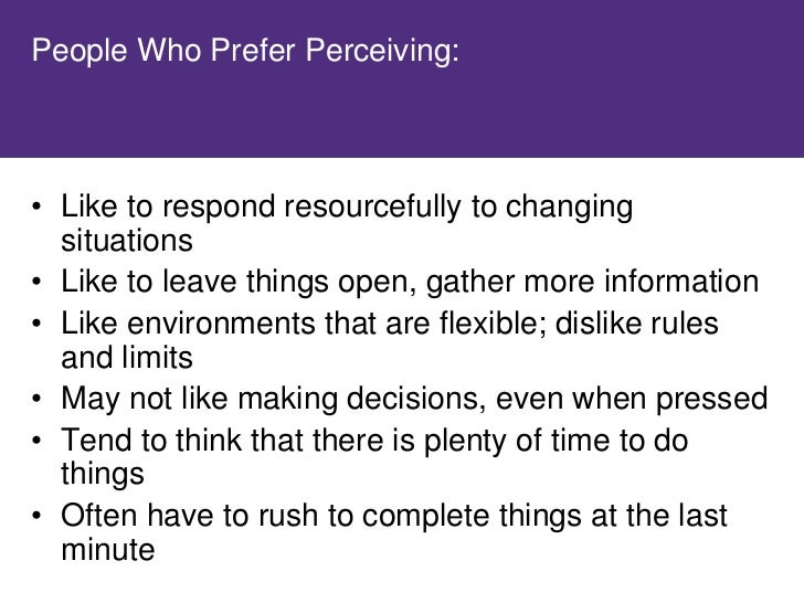 How do you deal with the outer world?     • Review the characteristics of Judging and   Perceiving on Page 6 of Introducti...