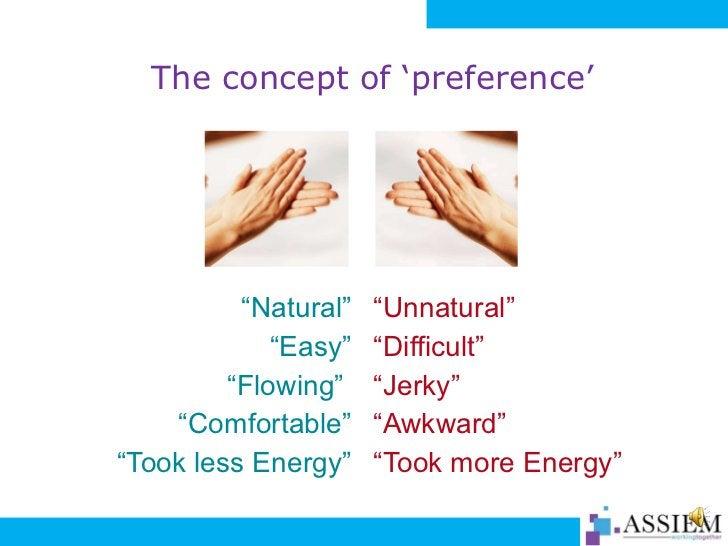 """The concept of 'preference' <ul><li>"""" Natural"""" </li></ul><ul><li>"""" Easy"""" </li></ul><ul><li>"""" Flowing""""  </li></ul><ul><li>""""..."""