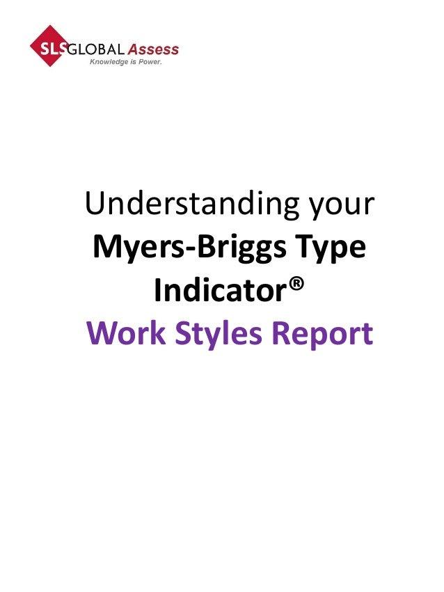 Understanding yourMyers-Briggs Type   Indicator®Work Styles Report