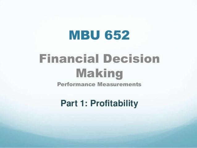 MBU 652 Financial Decision Making Performance Measurements Part 1: Profitability