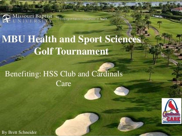 MBU Health and Sport Sciences     Golf Tournament Benefiting: HSS Club and Cardinals                CareBy Brett Schneider