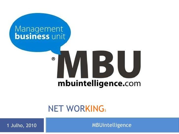 MBUintelligence<br />1 Julho, 2010<br />NET WORKINGs<br />®<br />