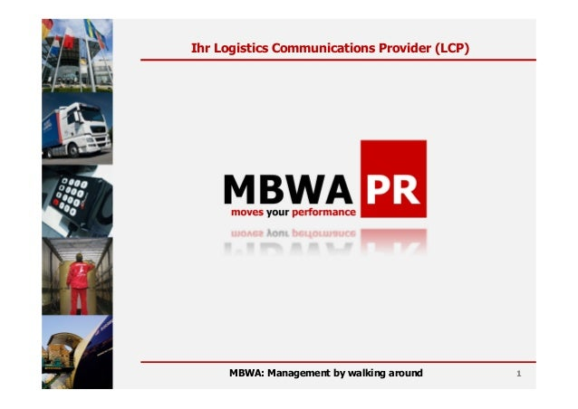 Ihr Logistics Communications Provider (LCP)MBWA: Management by walking around 1