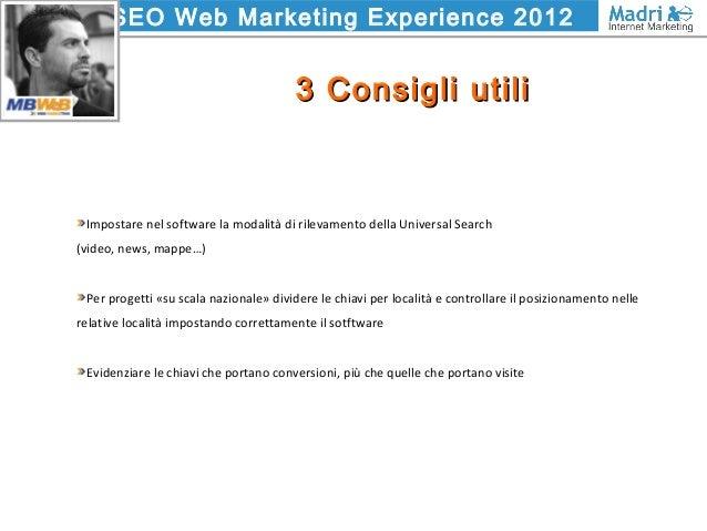 SEO Web Marketing Experience 2012 3 Consigli utili3 Consigli utili Impostare nel software la modalità di rilevamento della...