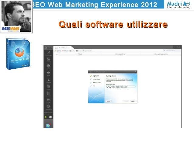 SEO Web Marketing Experience 2012 Quali software utilizzareQuali software utilizzare www.miodominio.com