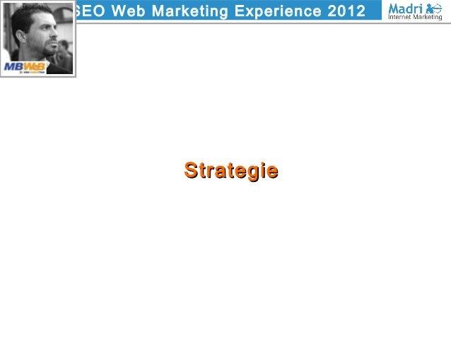 SEO Web Marketing Experience 2012 StrategieStrategie