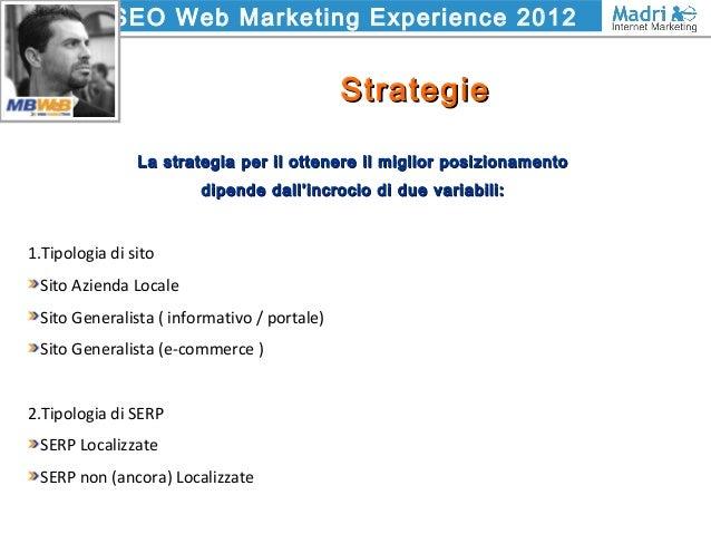 SEO Web Marketing Experience 2012 StrategieStrategie La strategia per il ottenere il miglior posizionamentoLa strategia pe...