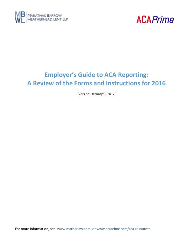 For more information, see: www.marbarlaw.com or www.acaprime.com/aca-resources Employer's Guide to ACA Reporting: A Review...