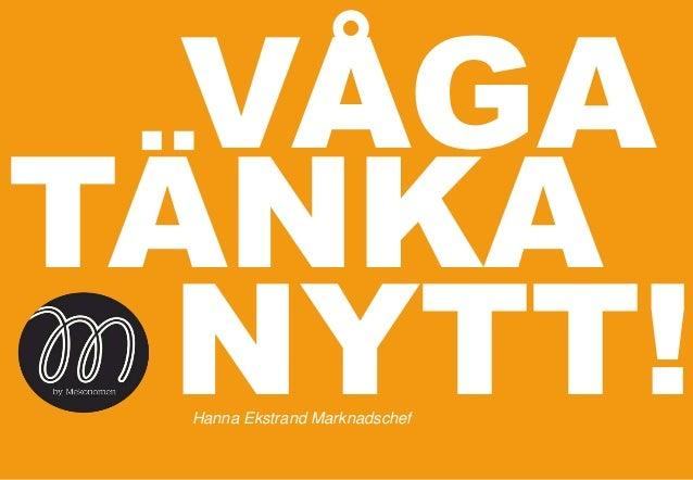 VÅGATÄNKA  NYTT! Hanna Ekstrand Marknadschef