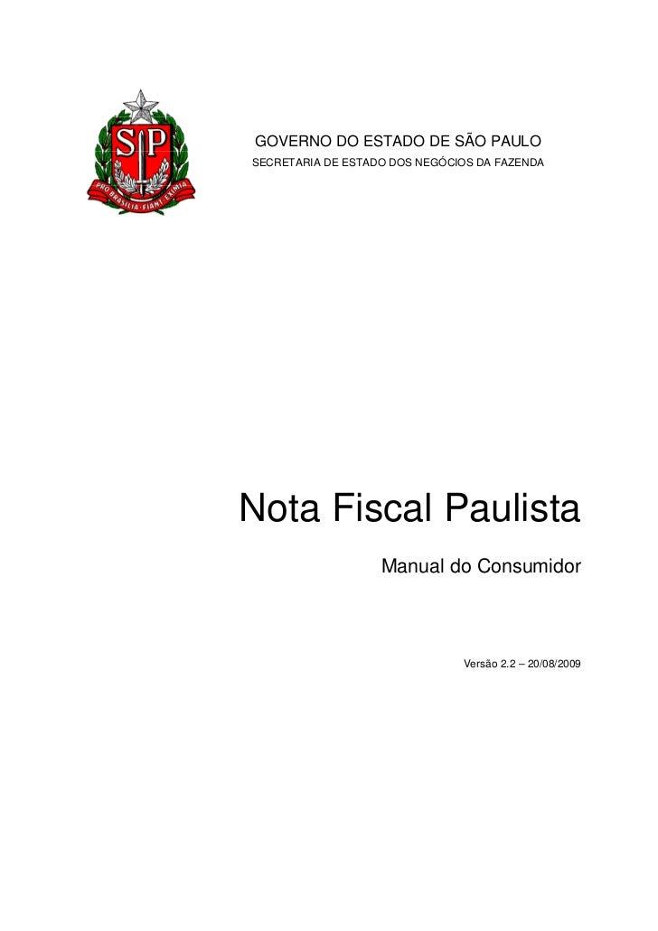 GOVERNO DO ESTADO DE SÃO PAULOSECRETARIA DE ESTADO DOS NEGÓCIOS DA FAZENDANota Fiscal Paulista                   Manual do...