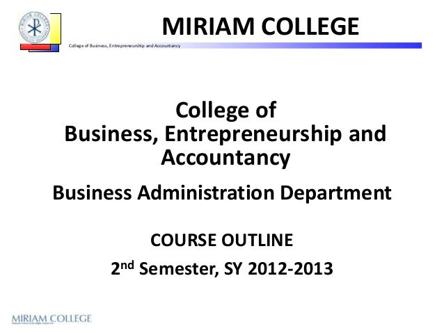 MIRIAM COLLEGE College of Business, Entrepreneurship and Accountancy            College of Business, Entrepreneurship and ...