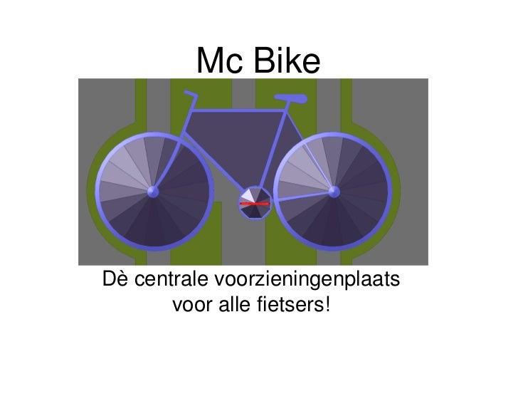 Mc BikeDè centrale voorzieningenplaats       voor alle fietsers!
