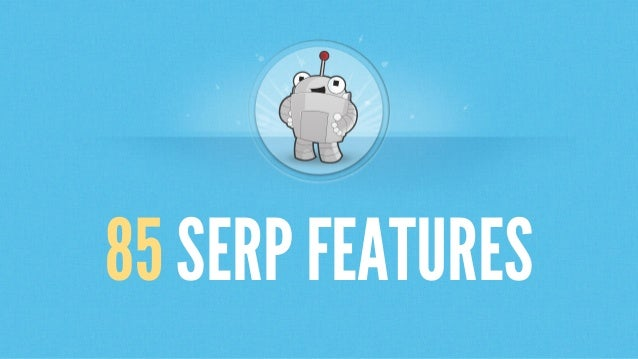 85 SERP FEATURES