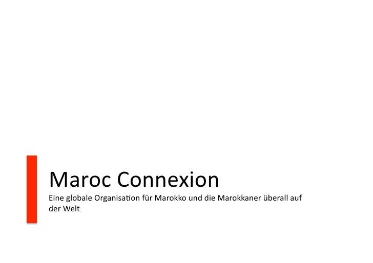 MarocConnexion EineglobaleOrganisa2onfürMarokkounddieMarokkanerüberallauf derWelt