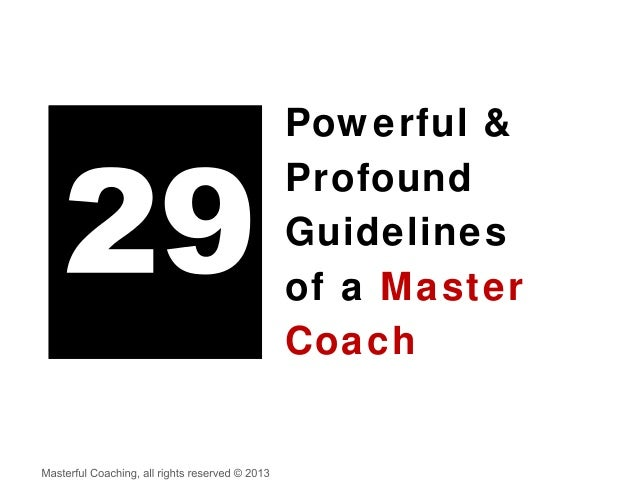 Powerful & Profound Guidelines of a Master Coach
