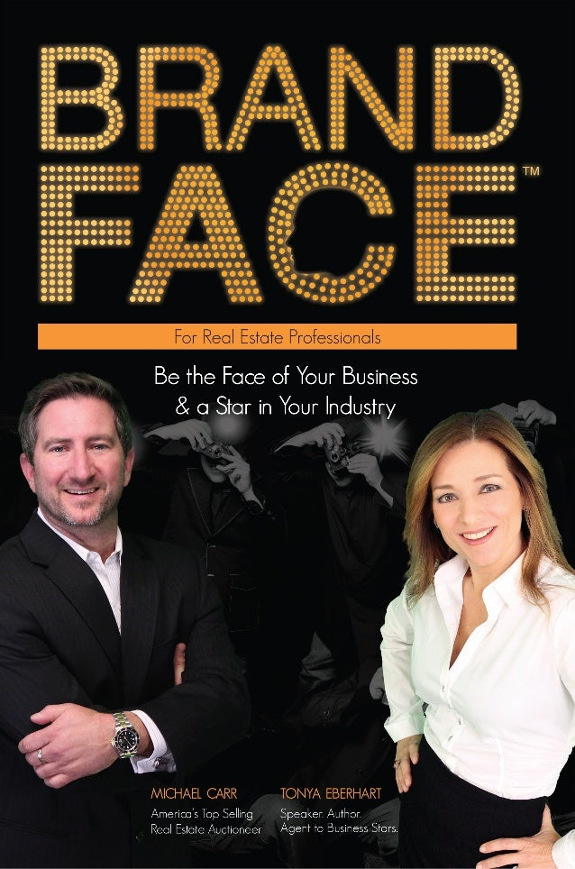 Be the Face of Your Business & a Star in Your Industry FOR REAL ESTATE PROFESSIONALS Tonya Eberhart Speaker. Author. Agent...