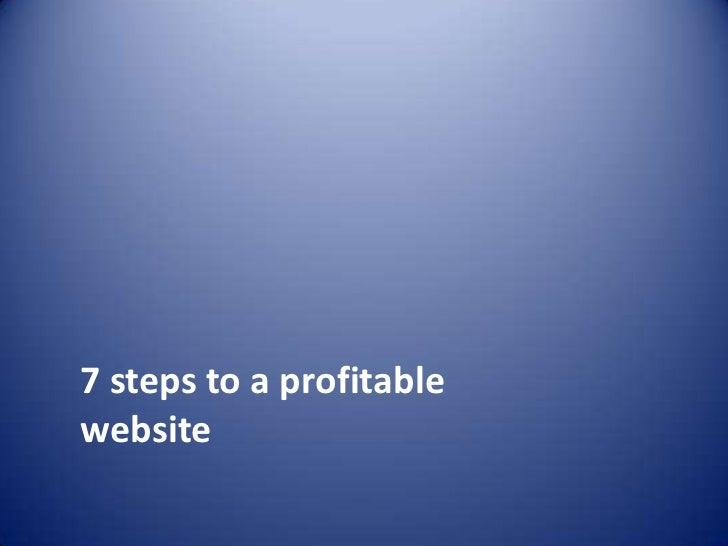 7 steps to a profitable website<br />