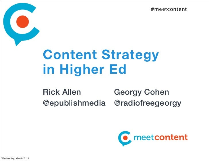 #meetcontent                         Content Strategy                         in Higher Ed                         Rick Al...
