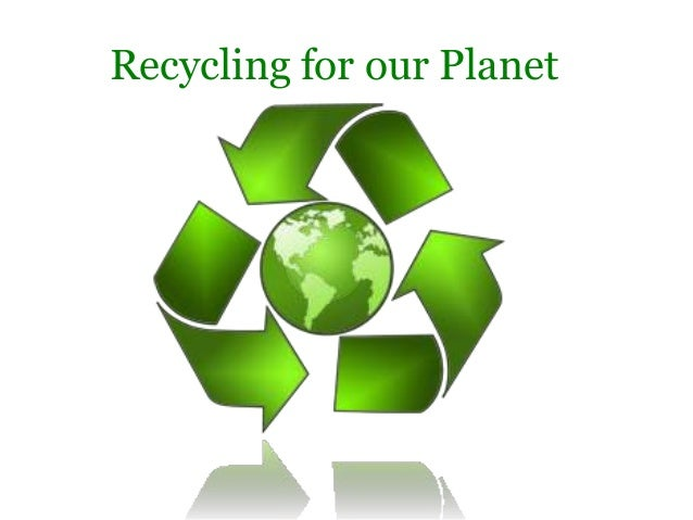 Recycling for our Planet