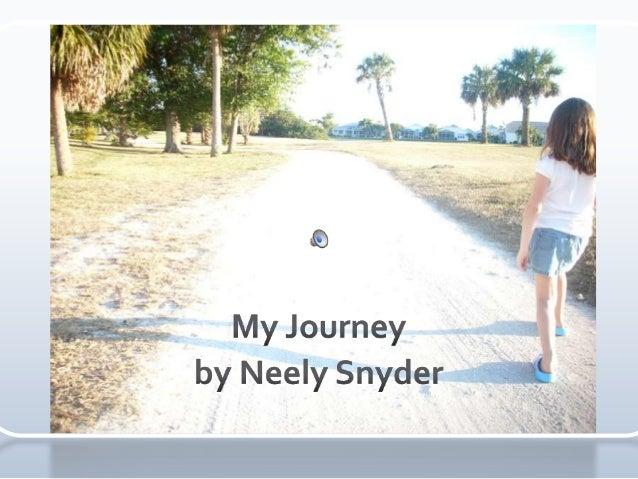 My Journey Presentation Neely Snyder