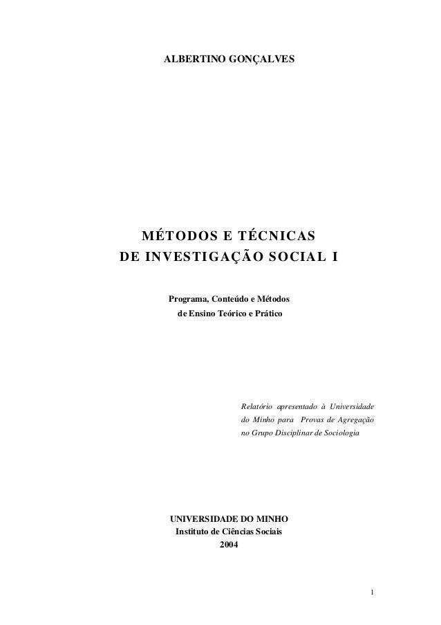 ALBERTINO GONÇALVES  MÉTODOS E TÉCNICASDE INVESTIGAÇÃO SOCIAL I     Programa, Conteúdo e Métodos       de Ensino Teórico e...