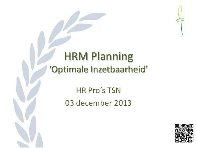 HRM Planning 'Optimale Inzetbaarheid' HR Pro's TSN 03 december 2013