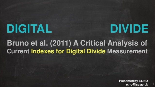 DIGITAL  DIVIDE  Bruno et al. (2011) A Critical Analysis of Current Indexes for Digital Divide Measurement  Presented by E...