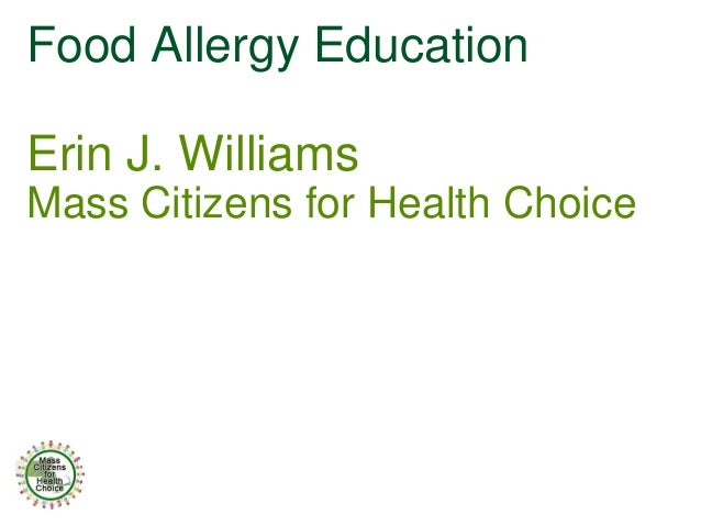 Food Allergy EducationErin J. WilliamsMass Citizens for Health Choice