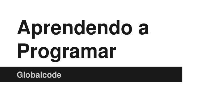 Aprendendo a Programar Globalcode