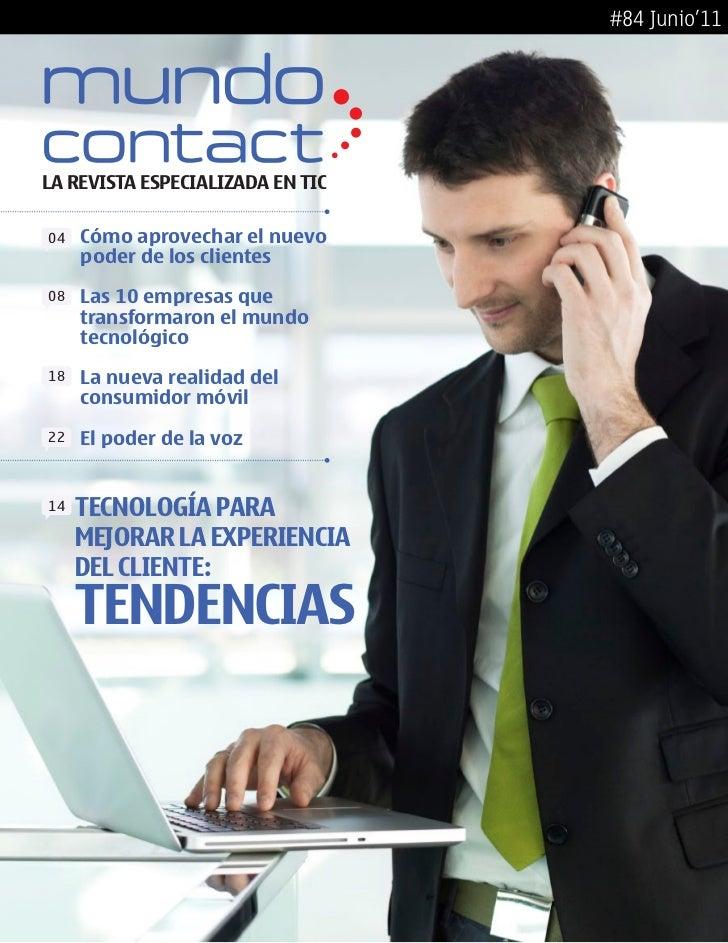 #84 Junio'11LA REVISTA ESPECIALIZADA EN TIC04   Cómo aprovechar el nuevo     poder de los clientes08   Las 10 empresas que...