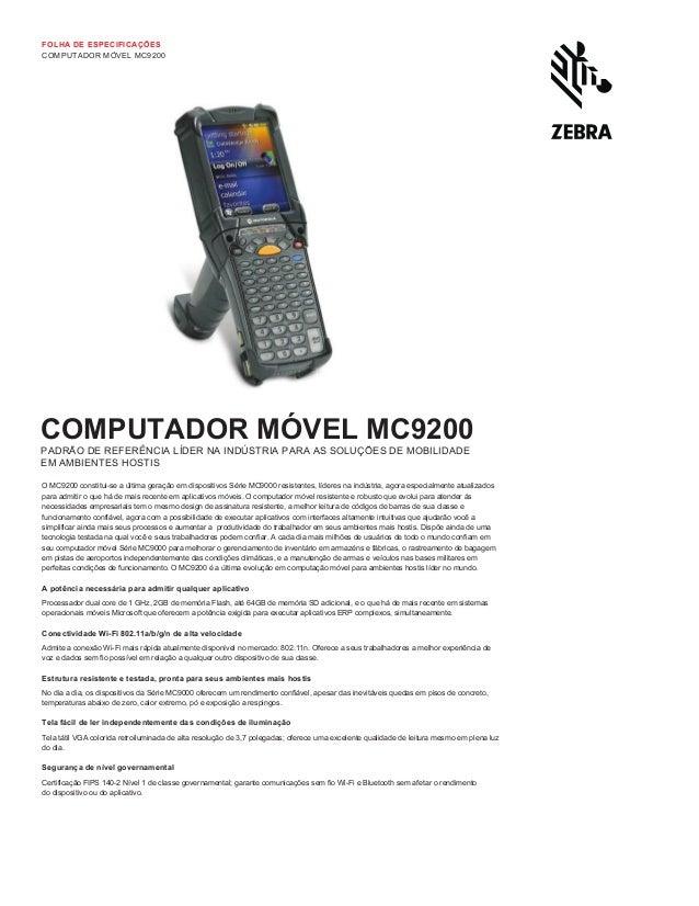 FOLHA DE ESPECIFICAÇÕES COMPUTADOR MÓVEL MC9200 COMPUTADOR MÓVEL MC9200 PADRÃO DE REFERÊNCIA LÍDER NA INDÚSTRIA PARA AS SO...