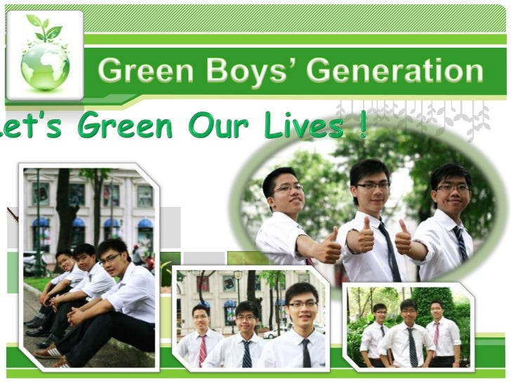 Green Boys' Generation<br />Let's Green Our Lives !<br />