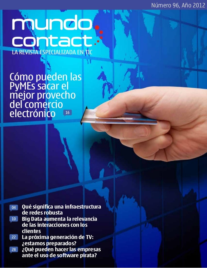 Número 96, Año 2012LA REVISTA ESPECIALIZADA EN TICCómo pueden lasPyMEs sacar elmejor provechodel comercioelectrónico      ...