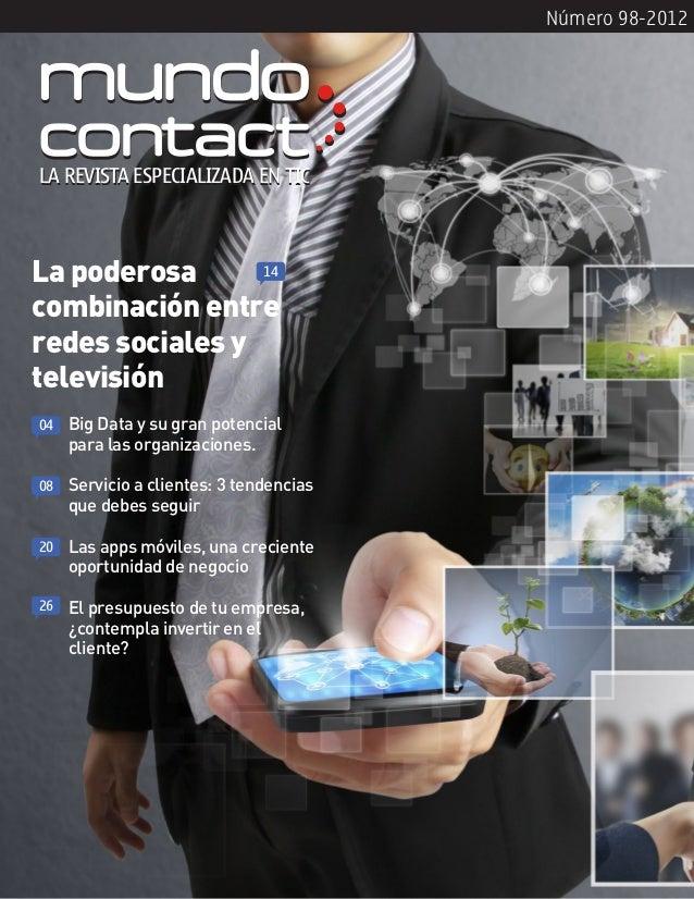 Número 98-2012LA REVISTA ESPECIALIZADA EN TICLa poderosa      14combinación entreredes sociales ytelevisión04   Big Data y...