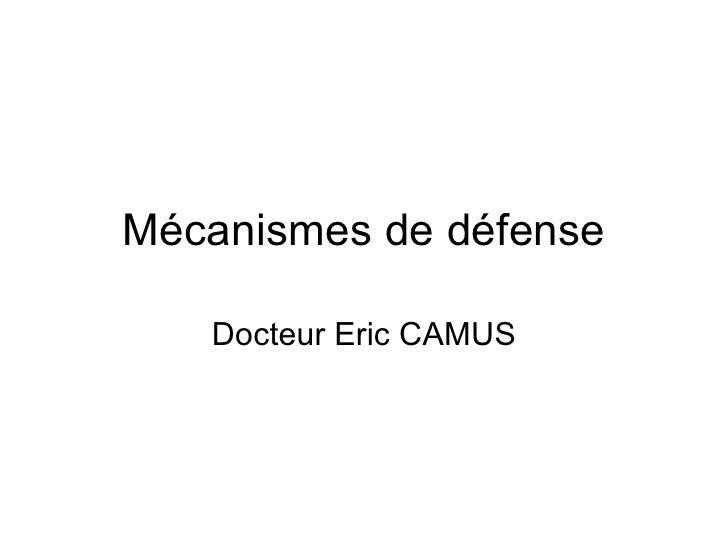 Mécanismes de défense Docteur Eric CAMUS