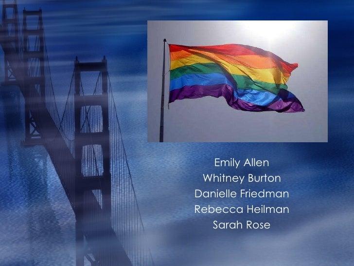 LGBT Community  Emily Allen Whitney Burton Danielle Friedman Rebecca Heilman Sarah Rose