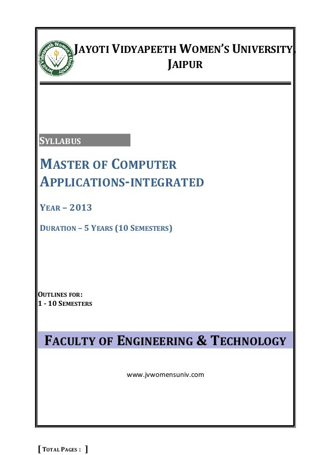 MASTER OF COMPUTER APPLICATIONS-INTEGRATED YEAR – 2013 DURATION – 5 YEARS (10 SEMESTERS) JAYOTI VIDYAPEETH WOMEN'S UNIVERS...