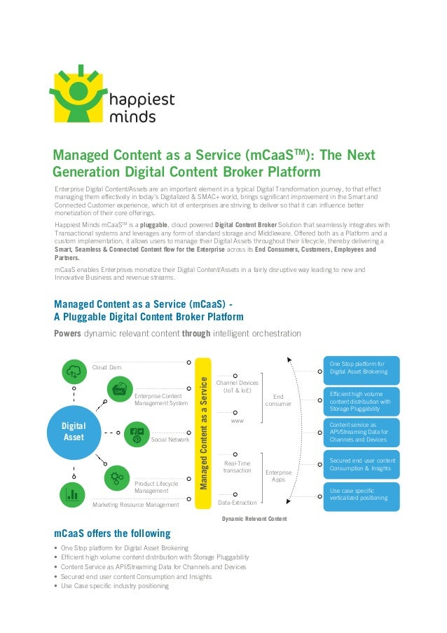 Managed Content as a Service (mCaaSTM ): The Next Generation Digital Content Broker Platform mCaaS offers the following Ma...