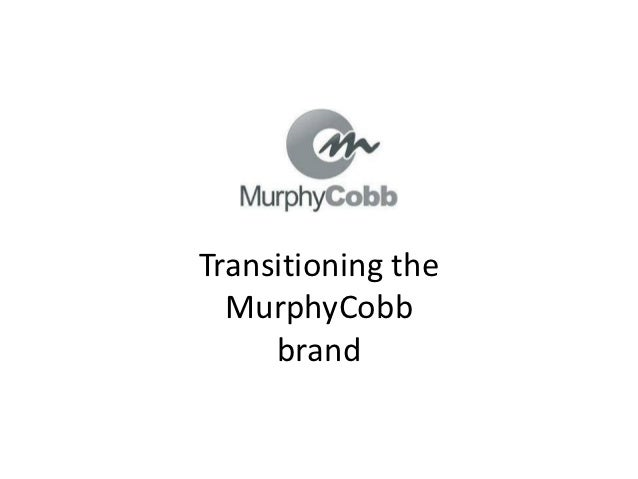 Transitioning the  MurphyCobb     brand