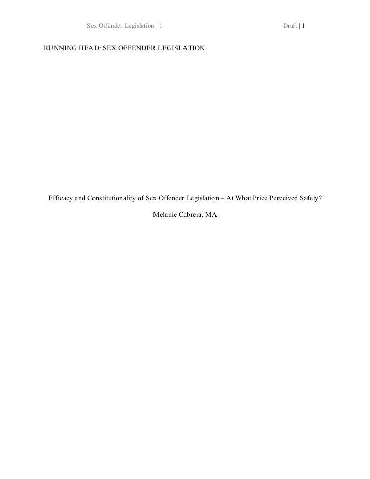 Sex Offender Legislation | 1                                     Draft | 1RUNNING HEAD: SEX OFFENDER LEGISLATION Efficacy ...