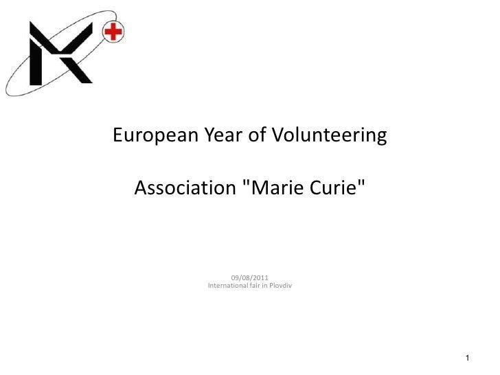 """European Year of VolunteeringAssociation """"Marie Curie""""<br />09/08/2011International fair in Plovdiv<br />1<br />"""