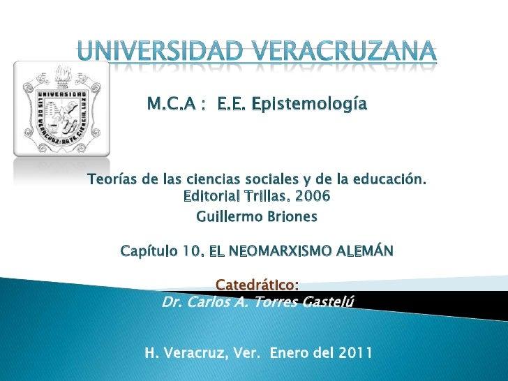 UNIVERSIDAD VERACRUZANA<br />M.C.A :  E.E. Epistemología <br />Teorías de las ciencias sociales y de la educación. Editori...