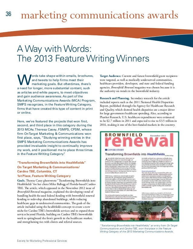 36  marketing communications awards A Way with Words: The 2013 Feature Writing Winners  W  ords take shape within emails, ...