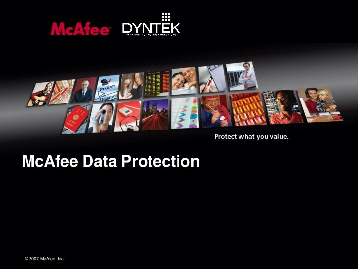 McAfee Data Protection©© 2007 McAfee, Inc. 2007 McAfee, Inc.
