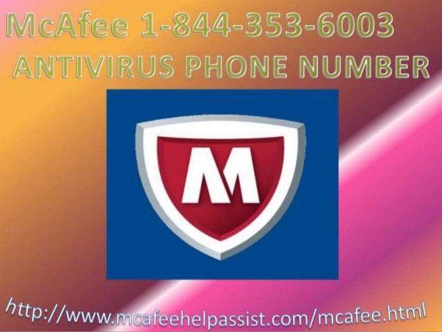 CALL TO McAfee ANTIVIRU PHONE NUMBER:- 1-844-353-60