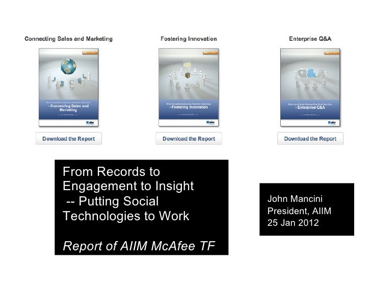 From Records toEngagement to Insight-- Putting Social          John Mancini                           President, AIIMTechn...